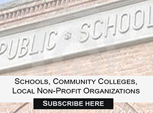 Schools, Community Colleges, Local Non-Profit Organizations Subscribe Here